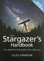 The Stargazer's Handbook: The Definitive Field Guide to the Night Sky