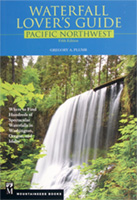 Waterfall Lover's Guide - Pacific Northwest